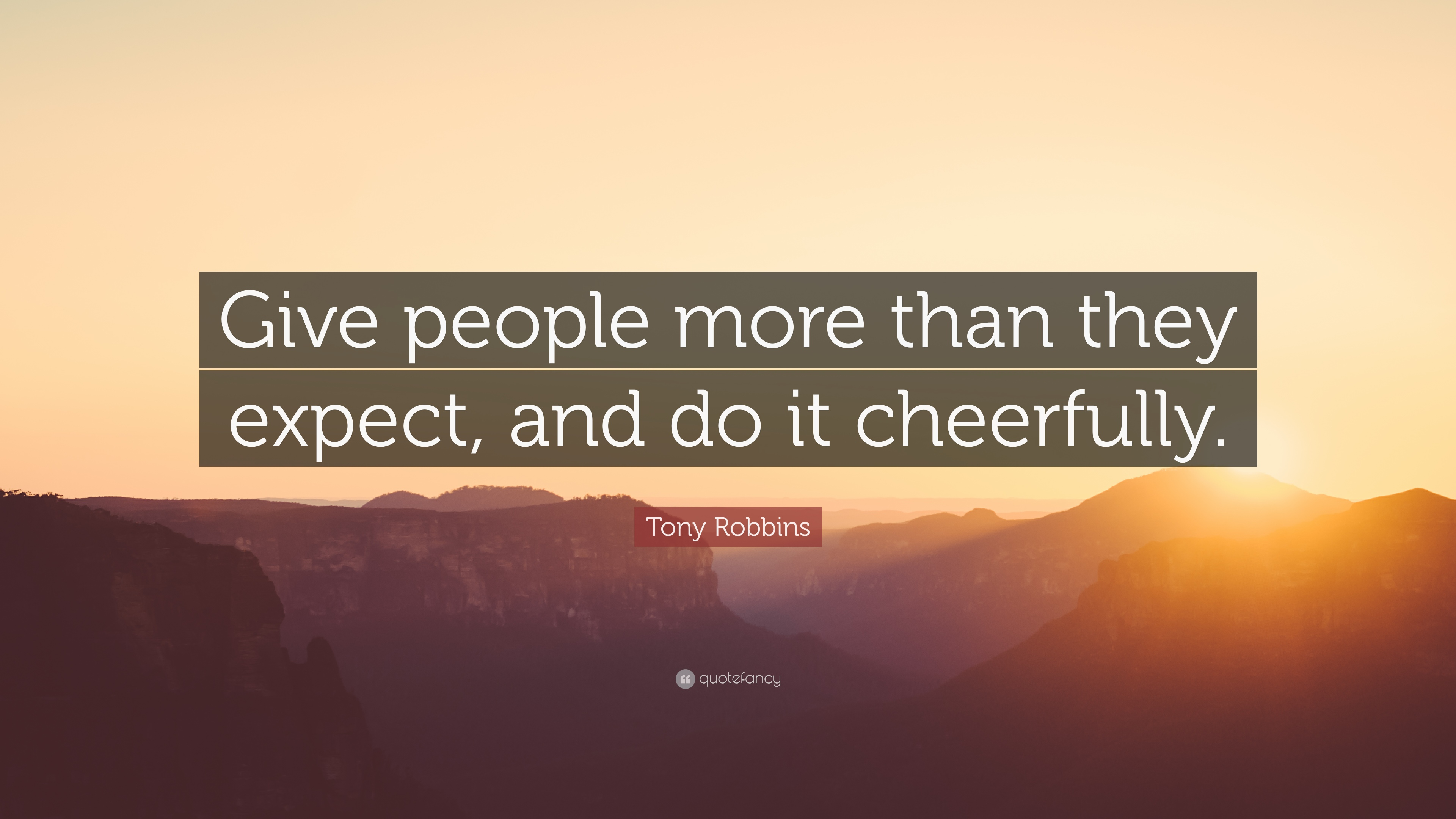 237653-Tony-Robbins-Quote-Give-people-more-than-they-expect-and-do-it
